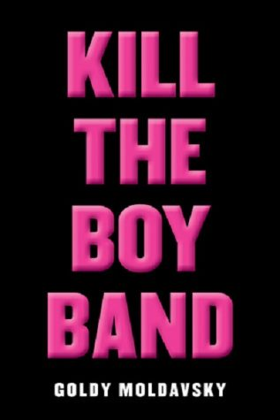 Kill the Boy Band:  A video book review by Julia Unger